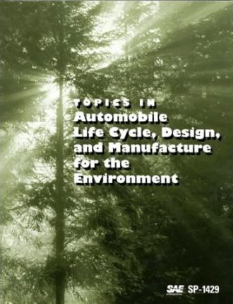 Topics in Automobile Life Cycle, Design, and Manufacture for the Environment