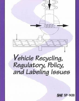 Vehicle Recycling, Regulatory, Policy, and Labeling Issues