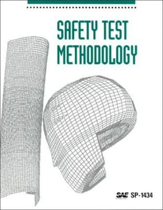 Safety Test Methodology: 1999 Int Congress & Expo Michigan