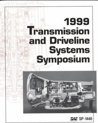 Transmission and Driveline Systems Symposium 1999