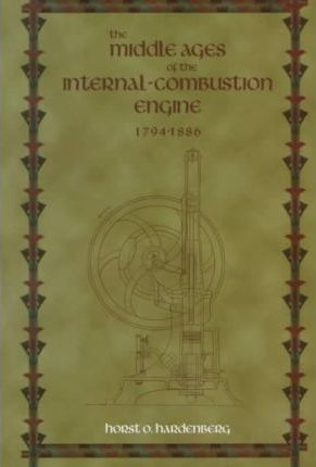 Middle Ages of the Internal-combustion Engine 1794-1886