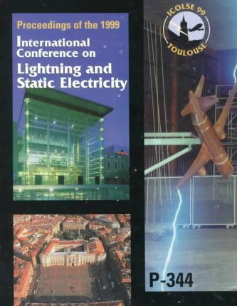 Proceedings of the 1999 International Conference on Lightning and Static Electricity