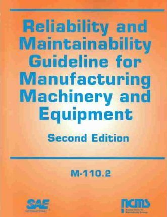 Reliability and Maintainability Guideline for Manufacturing Machinery and Equipment