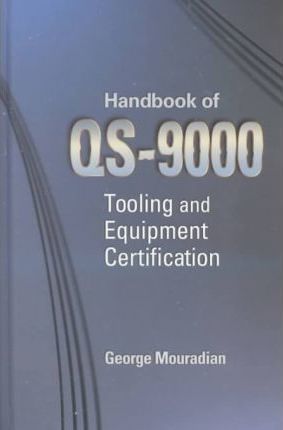 Handbook of QS-9000 Tooling and Equipment Certification