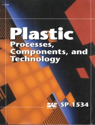 Plastic Processes Components and Technology