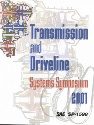 Transmission and Driveline Systems Symposium 2001