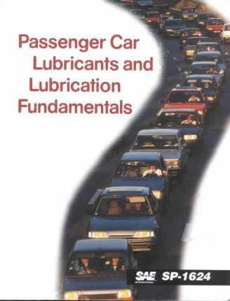 Passenger Car Lubricants and Lubrication Fundamentals