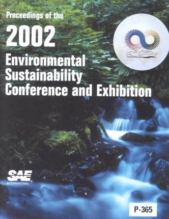 Proceedings of the 2002 Environmental Sustainability Conference and Exhibition