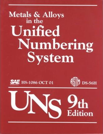 Metals and Alloys in the Unified Numbering System: Ninth Edition