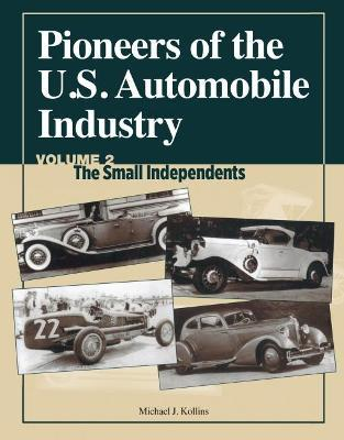 Pioneers of the U.S. Automobile Industry: Small Independents v. 2