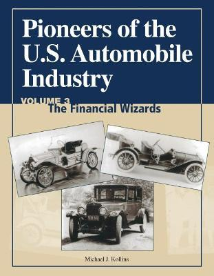 Pioneers of the U.S. Automobile Industry: Financial Wizards v. 3