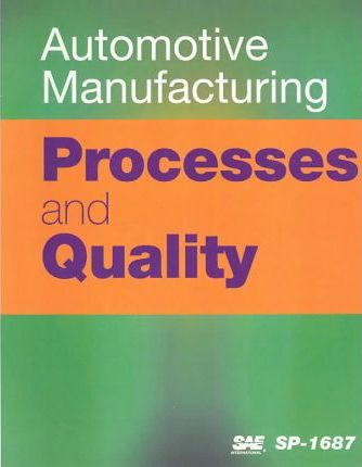 Automotive Manufacturing Processes and Quality