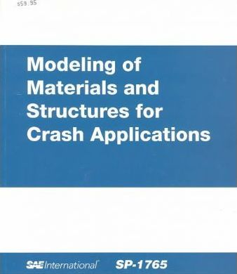 Modeling of Materials and Structures for Crash Applications