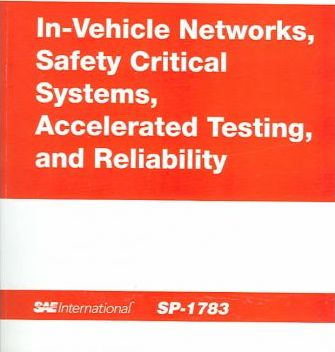 In-vehicle Networks, Safety Critical Systems, Accelerated Testing and Reliability