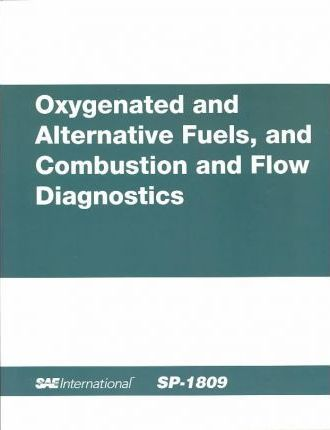 Oxygenated and Alternative Fuels, and Combustion and Flow Diagnostics