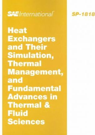 Heat Exchangers and Their Simulation, Thermal Management, and Fundamental Advances in Thermal & Fluid Sciences