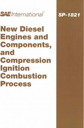 New Diesel Engines and Components, and Compression Ignition Combustion Process