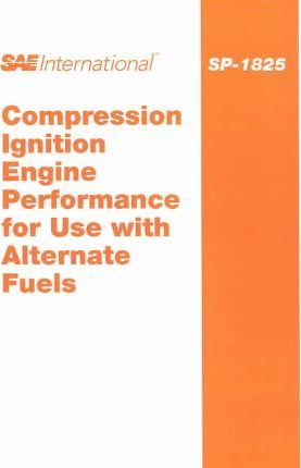 Compression Ignition Engine Performance for Use With Alternate Fuels