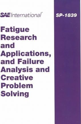 Fatigue Research and Applications, and Fatique Analysis and Creative Problem Solving