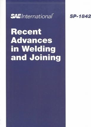 Recent Advances in Welding and Joining