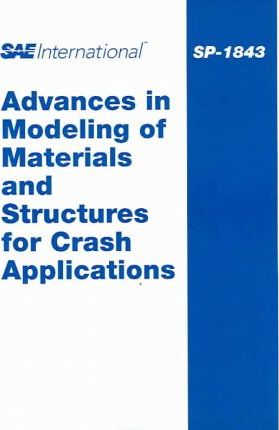 Advances in Modeling of Materials and Structures for Crash Applications