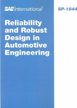 Reliability and Robust Design in Automotive Engineering