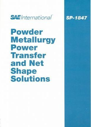 Powder Metallurgy-Power Transfer and Net Shape Solutions