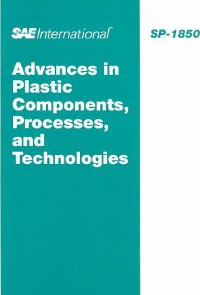 Advances in Plastic Components, Processes, and Technologies