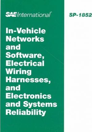 In-Vehicle Networks and Software, Electrical Wiring Harnesses, and Electronics and Systems Reliability