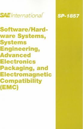 Software/Hardware Systems, Systems Engineering, Advanced Electronics Packaging, and Electromagnetic Compatibility (EMC)