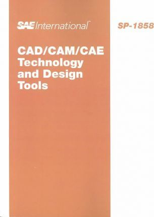 Cad/Cam/CAE Technology and Design Tools