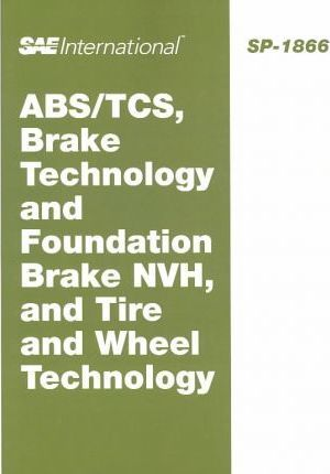 ABS/Tcs, Brake Technology and Foundation Brake Nvh, and Tire and Wheel Technology