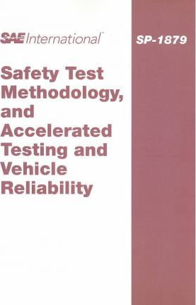 Safety Test Methodology, and Accelerated Testing and Vehicle Reliability