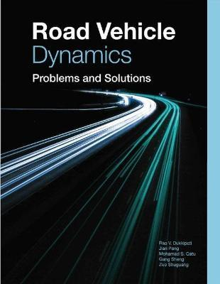 Road Vehicle Dynamics Problems and Solutions