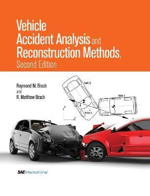 Vehicle Accident Analysis and Reconstruction Methods : Raymond M ...