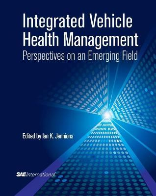 Integrated Vehicle Health Management Perspectives on an Emerging Field