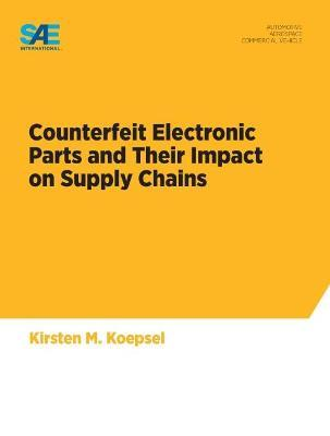 Counterfeit Electronic Parts and Their Impact on Supply Chains