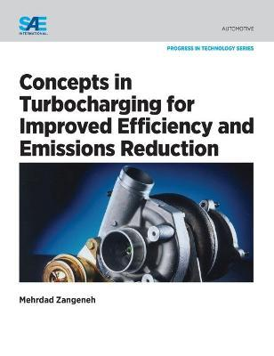 Concepts in Turbocharging for Improved Efficiency and Emissions Reduction