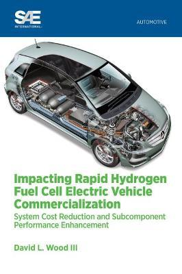 Impacting Rapid Hydrogen Fuel Cell Electric Vehicle Commercialization