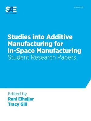 Studies into Additive Manufacturing for in-Space Manufacturing