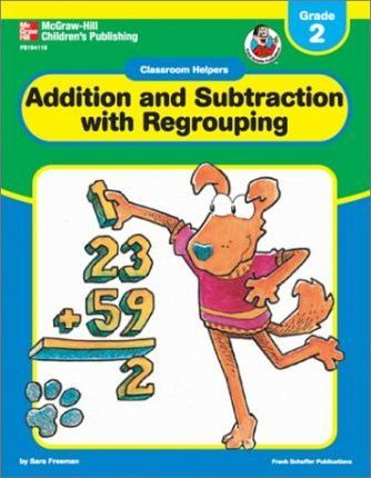 Classroom Helpers Addition and Subtraction with Regrouping, Grade 2
