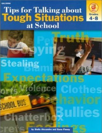 Tips for Talking about Tough Situations at School