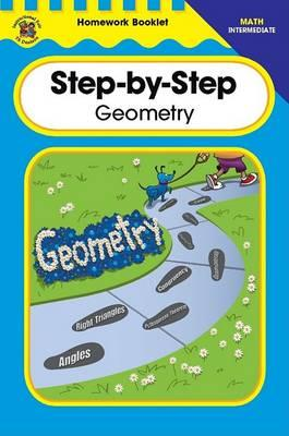 Step-By-Step Geometry Homework Booklet, Intermediate