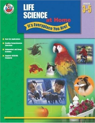 Life Science at Home - It's Everyplace You Are!, Grades 3-5