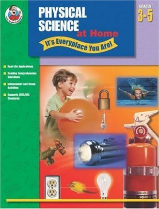 Physical Science at Home - It's Everyplace You Are!, Grades 3-5