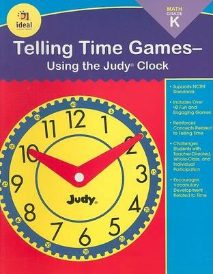 Telling Time Games--Using the Judy Clock, Grade K
