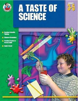 A Taste of Science, Grades 3 - 5