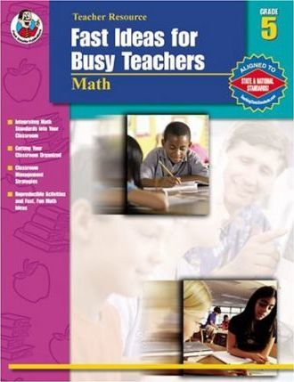 Fast Ideas for Busy Teachers: Math, Grade 5