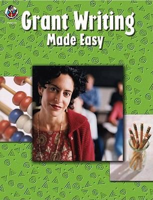 Grant Writing Made Easy, Grades K - 12