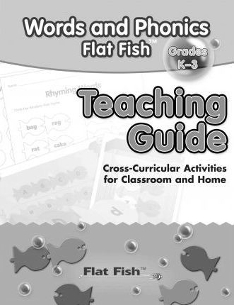 Words and Phonics Flat Fish Grades K-3 Teaching Guide